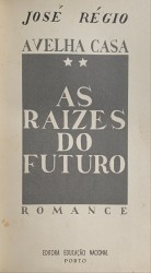 A VELHA CASA. 2 - AS RAIZES DO FUTURO. Romance.